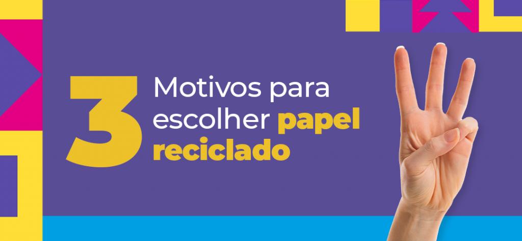 3 motivos para escolher papel reciclado